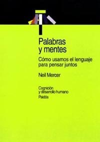Palabras y mentes / Words and Minds (Spanish Edition) by Neil Mercer (2001-11-15)