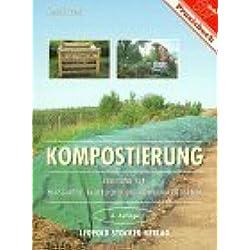 Kompostierung: Anleitung für die Kompostierung im Hausgarten, im bäuerlichen und im kommunalen Bereich