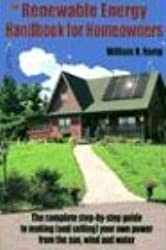 The Renewable Energy Handbook for Homeowners by William Kemp (2004-03-02)