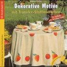 Dekorative Motive mit Transfer-Stoffmalfarben (OZ-Kreativband)