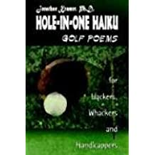 Hole-in-one Haiku: Golf Poems for Hackers, Whackers and Handicappers