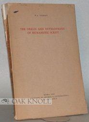 The Origin and Development of Humanistic Script
