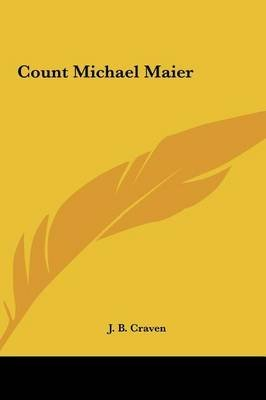 [(Count Michael Maier)] [By (author) J B Craven] published on (May, 2010)