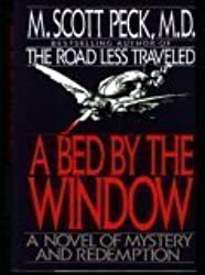 A Bed by the Window: A Novel of Mystery and Redemption by M. Scott Peck (1990-08-05)