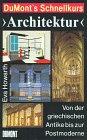 DuMont's Schnellkurs Architektur - Von der griechischen Antike bis zur Postmoderne - Eva Howarth