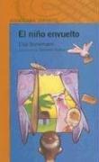 El Nino Envuelto (Naranja (Alfaguara)) por Elsa Bornemann