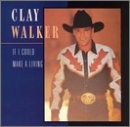 Songtexte von Clay Walker - If I Could Make a Living