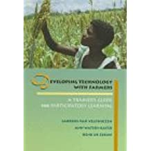 Developing Technology With Farmers: A Trainer's Guide for Participatory Learning