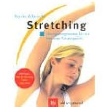 Stretching: Übungsprogramme für ein besseres Körpergefühl Mit Poster: Das 20-Minuten-Dehnprogramm