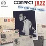 Compact Jazz: Stan Getz With Strings