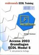Access 2003 Grundlagen. ECDL Modul 5