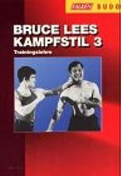 Bruce Lees Kampfstil 3: Trainingslehre