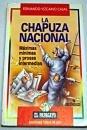 La chapuza nacional : máximas mínimas y prosas intermedias por FERNANDO VIZCAINO CASAS