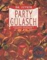 Party Gulasch: Blitzgulasch, Kartoffelgulasch, Ochsenschwanzragout, Sauergulasch.