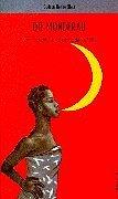 Die Mondfrau: Neue Erzählungen aus dem frankophonen Schwarzafrika