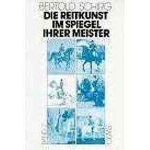 Die Reitkunst im Spiegel ihrer Meister, Geschichte, Lehre, Kultur und Kunst, Band 2: Hohe Schule