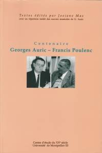 Centenaire : Georges Auric - Francis Poulenc. Colloque de l'université de Montpellier III, Montpellier, 6 et 7 mai 1999