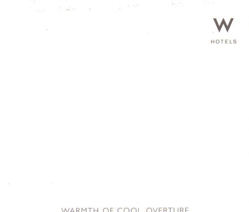 warmth-of-cool-overture-w-hotels-by-various-artists
