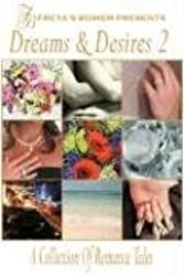 Dreams & Desires: A Collection of Romance Tales