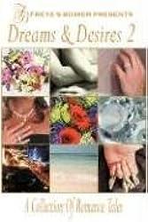 Dreams & Desires: A Collection of Romance Tales, Vol. 2