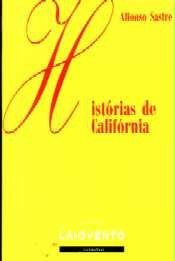 Historias de California (Narrativa) por Alfonso Sastre
