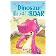Dinosaur Who Lost His Roar - Level 3 (Usborne First Reading)