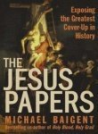 The Jesus Papers Intl: Exposing the Greatest Cover-up in History by Michael Baigent (2006-05-03) - Michael Baigent