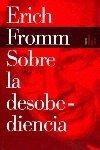 Sobre la desobediencia (Biblioteca Erich Fromm)