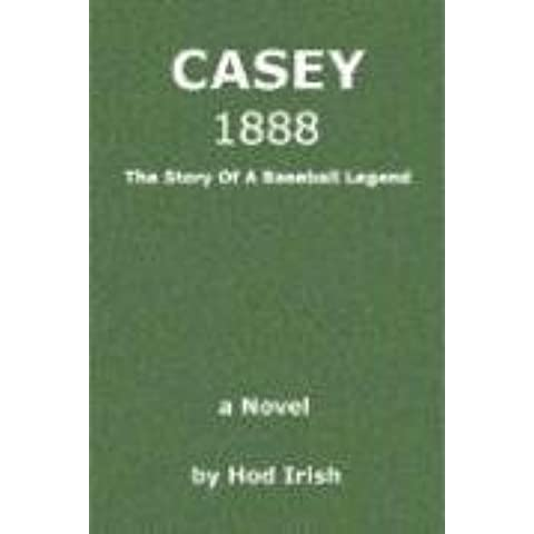 Casey 1888: The Story of a Baseball Legend