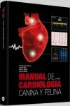 MANUAL DE CARDIOLOGÍA CANINA Y FELINA por Jr. - Larry P. Tilley - Mark A. Oyama Meg M. Sleeper Francis W. K. Smith