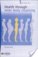 Health Through Inner Body Cleansing: The Famous Mayr Intestinal Therapy from Europe