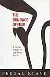 The Bondage of Fear: A Journey through the Last White Empire