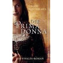 Die Primadonna: Ein Vivaldi-Roman