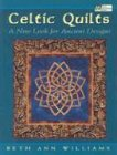 Celtic Quilts: A New Look for Ancient Designs