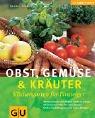 Preisvergleich Produktbild Obst, Gemüse und Kräuter . GU Natur Spezial