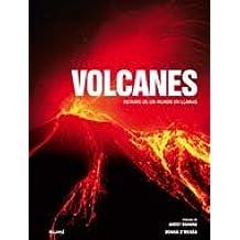 Volcanes: Retrato de un mundo en llamas