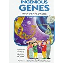 Ingenious Genes: Microexplorers : Learning About the Fantastic Skills of Genetic Engineers and Watching Them at Work (Microexplorers Series)