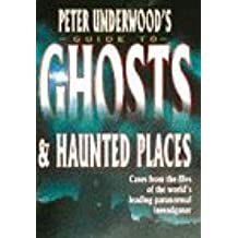 Peter Underwood's Guide to Ghosts and Haunted Places