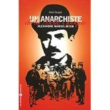 Un anarchiste de la Belle Epoque : Alexandre Marius Jacob