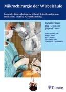 Mikrochirurgie der Wirbelsäule: Lumbaler Bandscheibenvorfall und Spinalkanalstenose: Indikation, Technik, Nachbehandlung