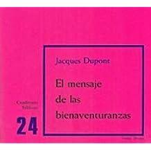 El mensaje de las bienaventuranzas: Cuaderno Bíblico 24 (Cuadernos Bíblicos)