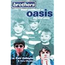"Brothers: From Childhood to ""Oasis"" - The Real Story"