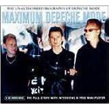 Maximum Depeche Mode: The Unauthorised Biography of Depeche Mode