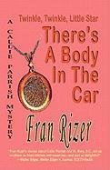Twinkle, Twinkle, Little Star: There's A Body In The Car (Callie Parrish Mystery) by Fran Rizer (2011-01-03)