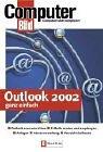 Outlook 2002 ganz einfach: Outlook 2002 einrichten - E-Mails senden und empfangen - Anlagen - Adressverwaltung - Verzeichnisdienste
