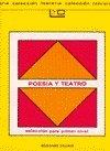Poesia y Teatro - Seleccion Para Primer Nivel por Florencia Elgorreaga de Giniger