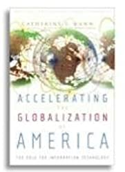 Accelerating the Globalization of America: The Next Wave of Information Technology by Catherine L. Mann (2006-06-15)