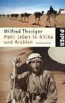 Mein Leben in Afrika und Arabien: Autobiographie - Wilfred Thesiger