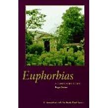 Euphorbias: A Gardeners' Guide