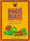 Multi-kulti : die besten vegetarischen Rezepte aus aller Welt